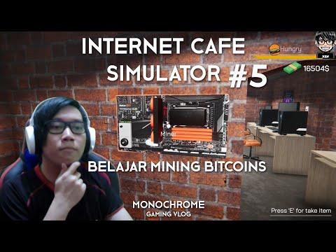 Internet Cafe Simulator Indonesia - BELAJAR MINING BITCOIN Y
