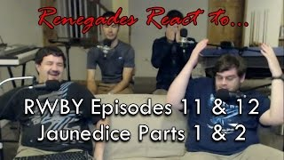 Renegades React to... RWBY Episodes 11 & 12 Jaunedice Parts 1 & 2