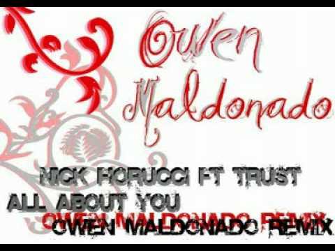 OWEN MALDONADO- NICK FIORUCCI FT  TRUST-ALL ABOUT YOU (owen maldonado remix´10).mpg