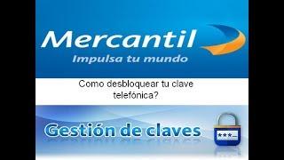 Banco mercantil: como desbloquear clave telefonica por mercantil en linea