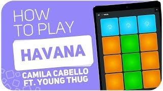 How To Play: Havana (camila Cabello Ft. Young Thug) - Super Pads - Kit Salsa