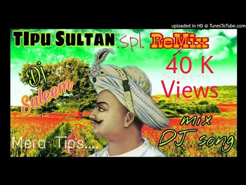 Tipu sultan.spl.Remix.Dj song. New. 2017.Dj saleem official