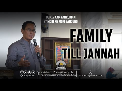 Family Till Jannah - Ust. Dr. Aam Amiruddin, M.Si