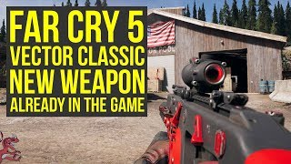 Far Cry 5 Best Weapons - Vector Classic RELEASED TOO SOON  (Far Cry 5 Weapons - Farcry5 - Farcry 5)