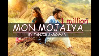 Mon Moziya Tanjib Sarowar Mp3 Song Download
