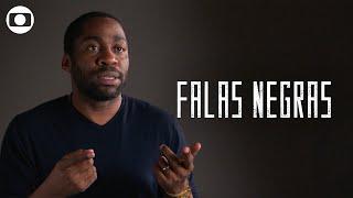 Falas Negras: confira a apresentação especial do especial