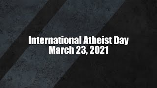 International Atheist Day