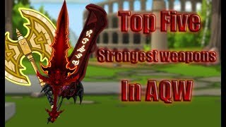 AQW Top five strongest weapons in the game (Late 2017)