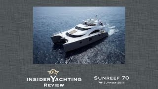 Motor Yacht Sunreef70 Review - 70' Sunreef Yacht