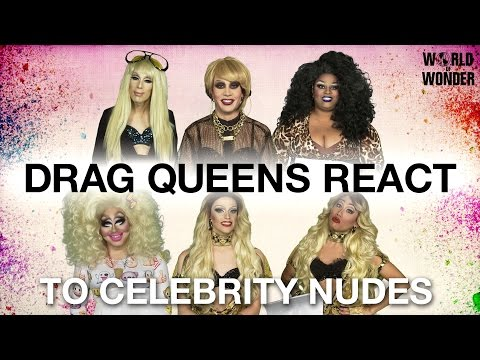 Drag Queens React to Celebrity Nudes: Alaska, Phi Phi, Jaidynn, Trixie, Laganja & Gia from YouTube · Duration:  4 minutes 37 seconds