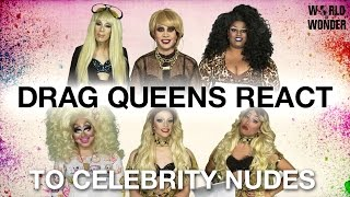 Drag Queens React to Celebrity Nudes: Alaska, Phi Phi, Jaidynn, Trixie, Laganja & Gia