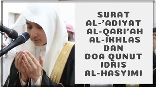 Download lagu Surat Al 'Adiyat, Al Qari'ah, Al Ikhlas dan Doa Qunut Idris Al Hasyimi