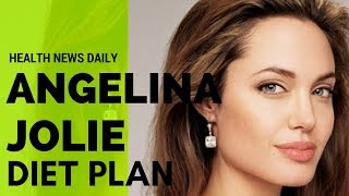 ANGELINA JOLIE Diet Secrets – Diet Plan Celebrity Diet