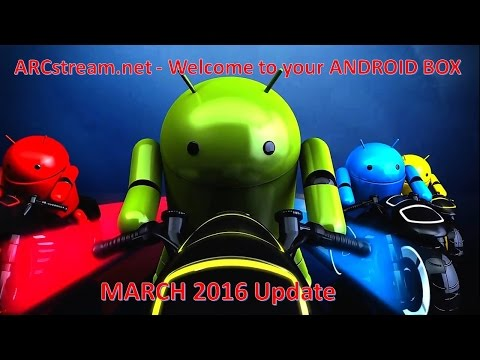 Welcome to your NEW android device from ARCstream.net MARCH 2016 UPDATE