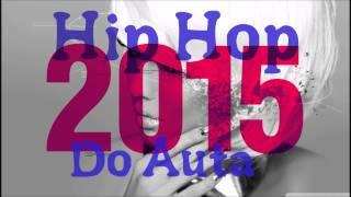 Składanka Hip Hop do samochodu 2015