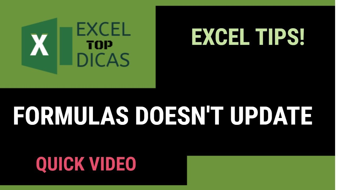 FORMULAS DOESN'T UPDATE  EXCEL TOP DICAS