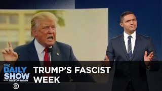 Donald Trump\'s Fascist Week: The Daily Show