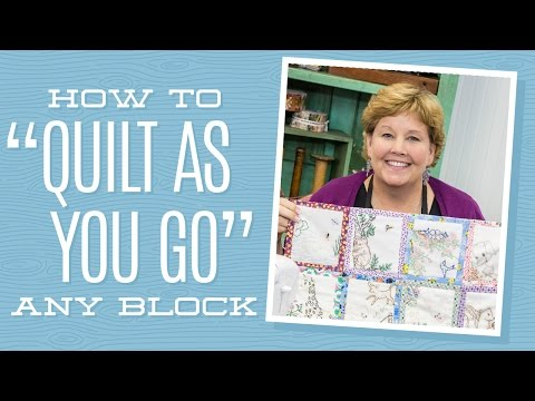"""How to """"Quilt As You Go"""" Any Block!"""