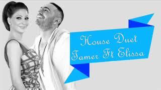 Download House Duet - Tamer Ft Elissa | ❤💃اقوي ميكس لفرحك - دويتو تامرحسني واليسا Mp3 and Videos