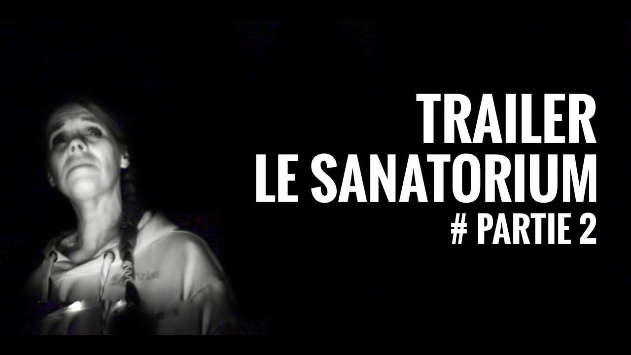 ▪TRAILER ▪Ep58 Le Sanatorium partie 2  #Experienceparanormal