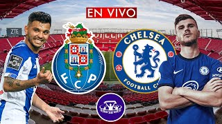 PORTO vs CHELSEA EN VIVO 🔴 CHAMPIONS LEAGUE - CUARTOS DE FINAL