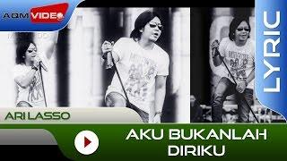 Ari Lasso - Aku Bukanlah Diriku | Official Lyric Video