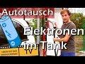 Videotagebuch Autotausch - Elektronen im Tank