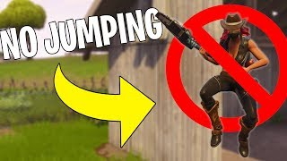 I Won A Game Of Fortnite Without Jumping...