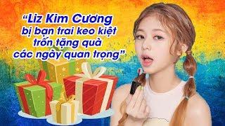 Liz Kim Cương uất ức vì bạn trai keo kiệt trốn tặng quà các ngày quan trọng 😂