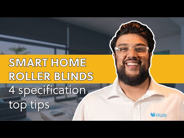 4 Things to Consider When Specifying Roller Blinds For Your Smart Home