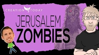 Creation Today - Jerusalem Zombies