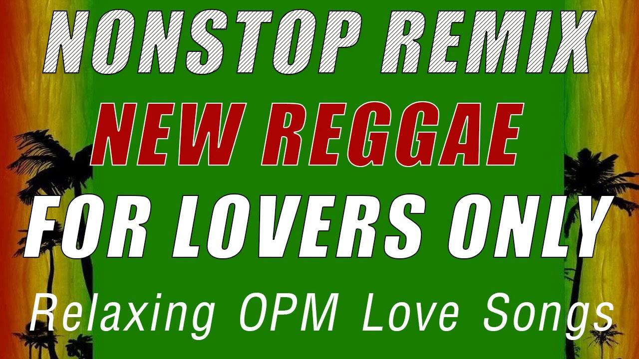 Download NEW REGGAE NONSTOP MIX   RELAXING REGGAE REMIX SONGS   ROMANTIC REGGAE PLAYLIST   OPM REGGAE MUSIC