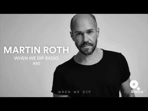 Martin Roth - When We Dip Radio #20 [21.7.17]