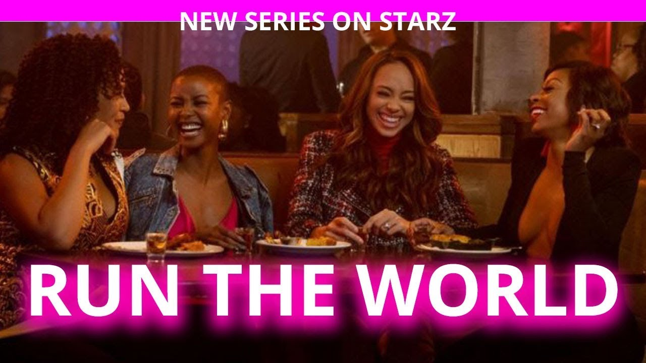 Trailer & Key Art To Starz's New Series 'Run The World' — BlackFilmandTV.com