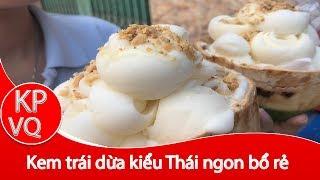 Kem trái dừa tự làm rẻ nhất Sài Gòn, không có xe thứ 2