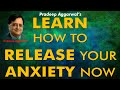Learn how to release your anxiety now pradeep aggarwal mp3