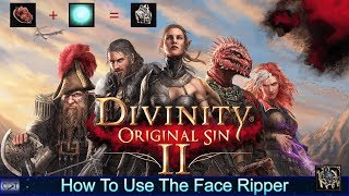 how To Use the Face Ripper  A Better Alternative  Divinity Original SIn 2 w/ CDeltaT