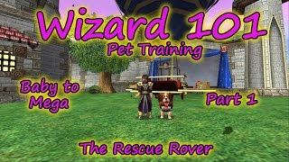 Wizard101: Pet Training Baby To Mega - The Rescue Rover Part 1