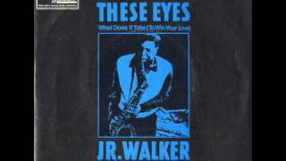 "JR. WALKER & THE ALL-STARS - ""THESE EYES"""