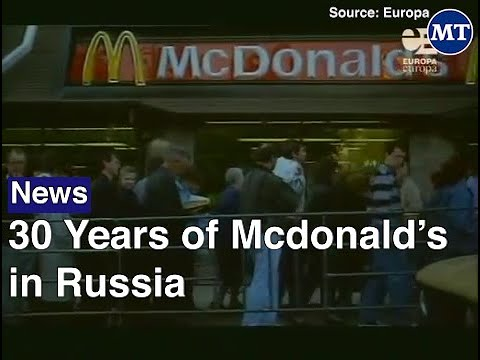 McDonald's First Opened In Russia 30 Years Ago | The Moscow Times