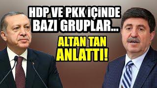 Altan Tan: Çözüm Sürecinde HDP İçinde ki O Kesim Muhattap Alıınacak