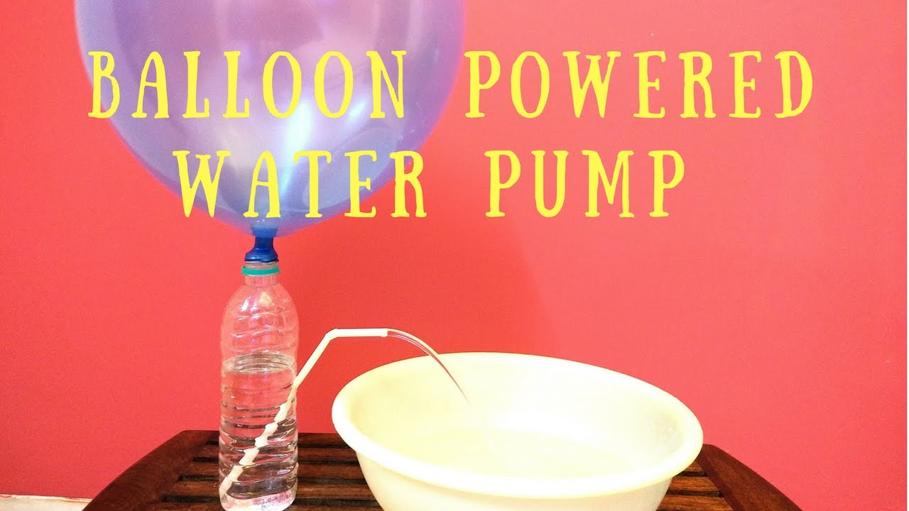 How To Make Water Pump With Balloon Easy Air Pressure Science Switch Should Only Be Done On The S Experiment Project For Kids