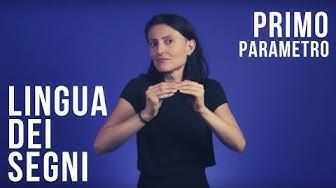 La lingua dei segni italiana | Il primo parametro