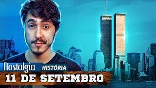 A História por trás do 11 de Setembro / Nostalgia História thumbnail