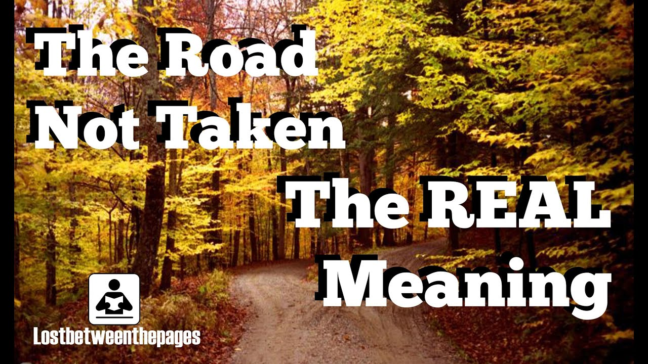 metaphors in the road not taken In the road not taken robert frost is able to incorporate so many meanings into a simple poem the images he creates allows for the reader to see how simple decisions determine destiny.