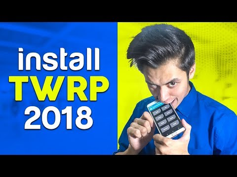 How To Install TWRP Custom Recovery On Any Android Phone 2018