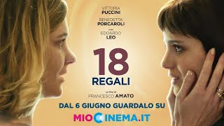 18 Regali arriva su MioCinema.it - Presentazione con il Cast