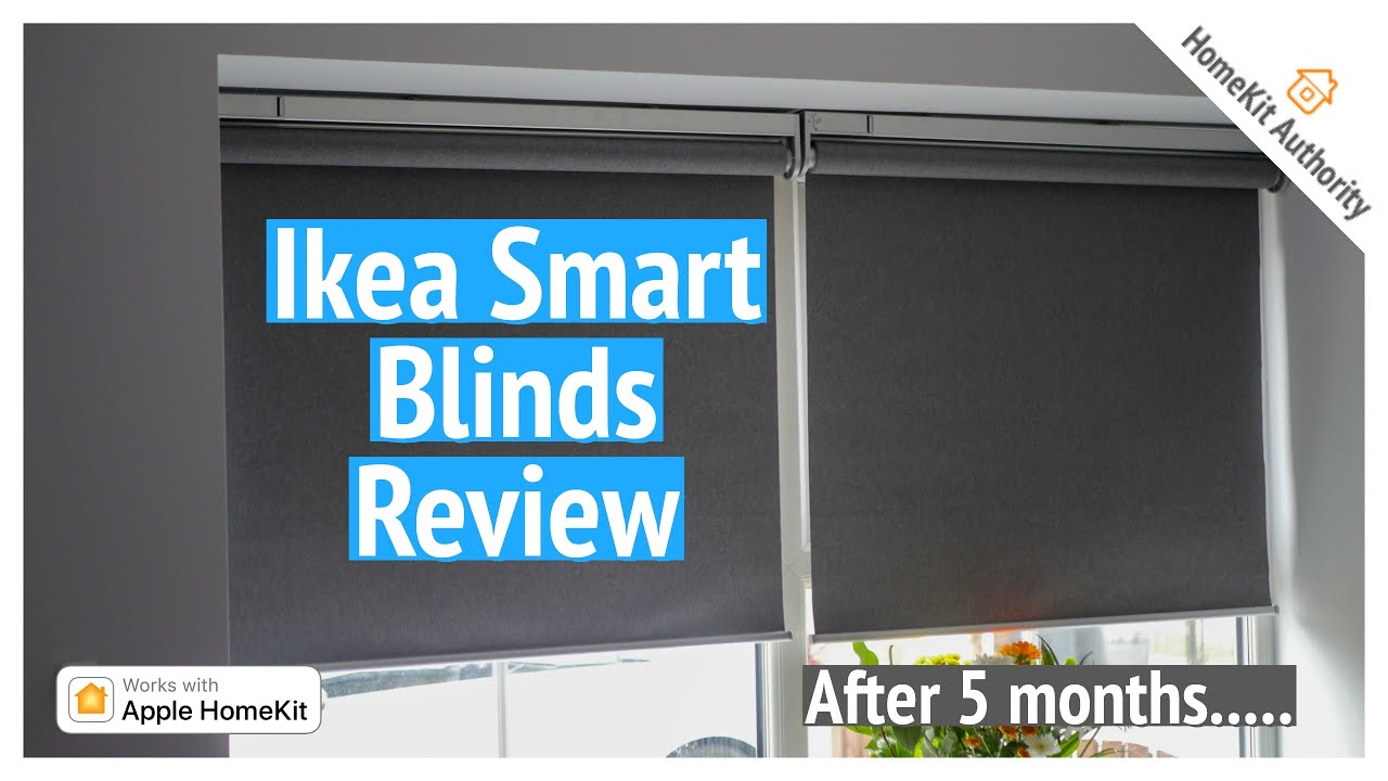 Long Term Ikea Smart Blinds Review Homekit Battery Life And Performance After 5 Months Of Use Youtube