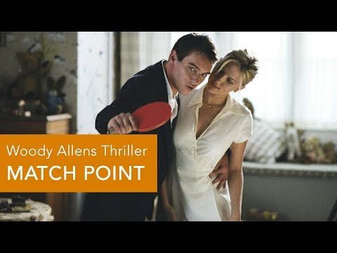 MATCH POINT - Woody Allens grandioser Thriller