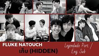 Download เก็บ (Hidden) by Fluke Natouch - Legendado Port. / Eng. Sub